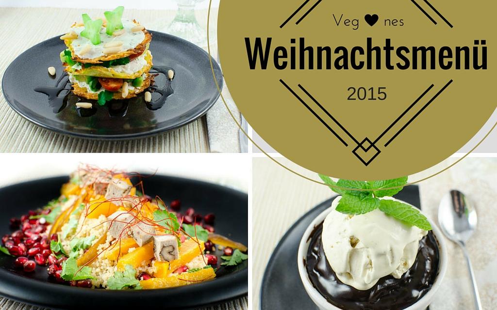 Veganes Weihnachtsmenü.Unser Veganes Weihnachtsmenü 2015 Veganblatt