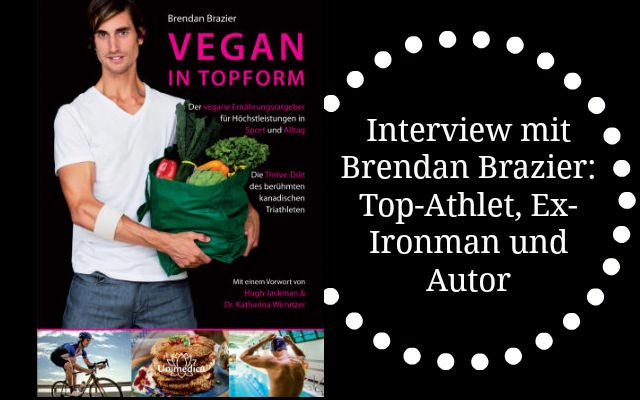 Vegan in Topform: Brendan Brazier
