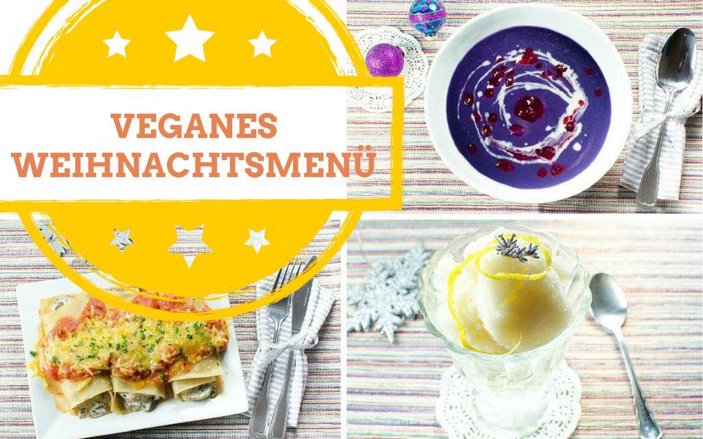 Veganes Weihnachtsmenü.Unser Veganes Weihnachtsmenü 2014 Veganblatt